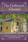 The Hallmark Channel: Essays on Faith, Race and Feminism Cover Image