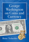 George Washington on Coins and Currency Cover Image