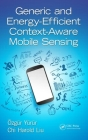 Generic and Energy-Efficient Context-Aware Mobile Sensing Cover Image