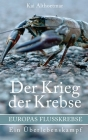 Der Krieg der Krebse: Europas Flusskrebse. Ein Überlebenskampf Cover Image