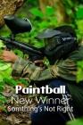 Paintball New Winner: Somthing's Not Right: Children Book Cover Image