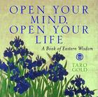 Open Your Mind, Open Your Life: A Book of Eastern Wisdom Cover Image