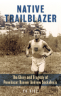 Native Trailblazer: The Glory and Tragedy of Penobscot Runner Andrew Sockalexis Cover Image