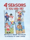 4 Seasons 4 You and Me!: Written by Miriam Yerushalmi Illustrated by Chani Lunger Cover Image