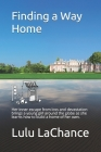 Finding a Way Home: Her inner escape from loss and devastation brings a young girl around the globe as she learns how to build a home of h Cover Image