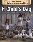A Child's Day (Revised Edition) (Historic Communities) Cover Image