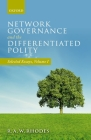 Network Governance and the Differentiated Polity: Selected Essays, Volume I Cover Image