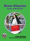 Sister Aloysius Comes to Mercyville Cover Image