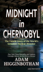 Midnight in Chernobyl: The Untold Story of the World's Greatest Nuclear Disaster Cover Image