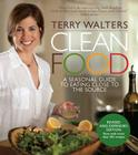 Clean Food: A Seasonal Guide to Eating Close to the Source Cover Image