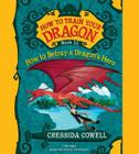 How to Train Your Dragon: How to Betray a Dragon's Hero Lib/E Cover Image