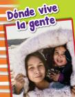 Dónde Vive La Gente (Where People Live) (Primary Source Readers) Cover Image