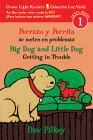 Perrazo y Perrito se meten en problemas/Big Dog and Little Dog Getting in Trouble (bilingual reader) (Green Light Readers Level 1) Cover Image