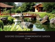 Gosford Edogawa Commemorative Garden by Ken Lamb: Japanese Gardens in Australia Cover Image