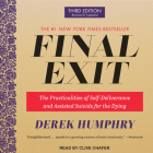 Final Exit: The Practicalities of Self-Deliverance and Assisted Suicide for the Dying, 3rd Edition Cover Image
