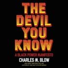 The Devil You Know Lib/E: A Black Power Manifesto Cover Image