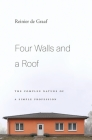 Four Walls and a Roof: The Complex Nature of a Simple Profession Cover Image