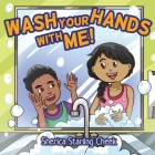 Wash Your Hands With Me! Cover Image