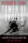 Tower of Skulls: A History of the Asia-Pacific War, Volume I: July 1937-May 1942 Cover Image