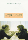 Living Narrative: Creating Lives in Everyday Storytelling Cover Image