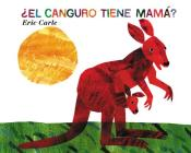 ¿El canguro tiene mamá?: Does a Kangaroo Have a Mother, Too? (Spanish edition) Cover Image