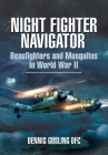 Night Fighter Navigator: Beaufighters and Mosquitos in WWII Cover Image