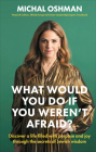 What Would You Do If You Weren't Afraid?: Discover a Life Filled with Purpose and Joy Through the Secrets of Jewish Wisdom Cover Image