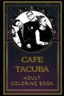 Cafe Tacuba Adult Coloring Book: Color Out Your Stress with Creative Designs Cover Image