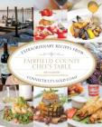 Fairfield County Chef's Table: Extraordinary Recipes from Connecticut's Gold Coast Cover Image