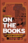 On the Books: A Graphic Tale of Working Woes at NYC's Strand Bookstore (World Around Us) Cover Image