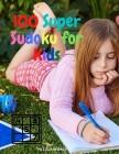 100 Super Sudoku for Kids Cover Image