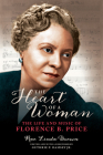 The Heart of a Woman: The Life and Music of Florence B. Price (Music in American Life) Cover Image