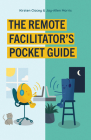 The Remote Facilitator's Pocket Guide Cover Image