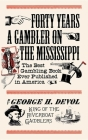 Forty Years a Gambler on the Mississippi Cover Image