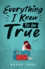 Everything I Knew to be True Cover Image