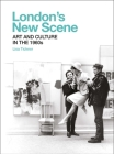 London's New Scene: Art and Culture in the 1960s Cover Image