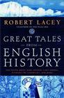 Great Tales from English History: The Truth About King Arthur, Lady Godiva, Richard the Lionheart, and More Cover Image