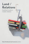 Land/Relations: Possibilities of Justice in Canadian Literatures (Transcanada #12) Cover Image