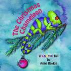 The Christmas Chameleon: A Colorful Tail Cover Image