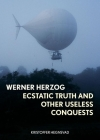 Werner Herzog: Ecstatic Truth and Other Useless Conquests Cover Image