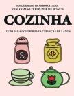 Livro para colorir para crianças de 2 anos (Cozinha): Este livro tem 40 páginas coloridas com linhas extra espessas para reduzir a frustração e melhor Cover Image