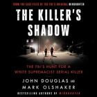 The Killer's Shadow: The Fbi's Hunt for a White Supremacist Serial Killer Cover Image