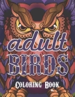 Adult birds coloring book: Beautiful birds activity coloring book for adult Cover Image