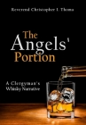 The Angels' Portion: A Clergyman's Whisky Narrative Cover Image