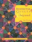 Hunter Star Quilts & Beyond: Techniques & Projects with Infinite Possibilities Cover Image