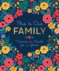 This Is Our Family: Memories to Cherish for a Lifetime Cover Image