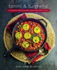 Tahini and Turmeric: 101 Middle Eastern Classics--Made Irresistibly Vegan Cover Image