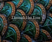 Through Her Eyes: Adventures in Thailand Cover Image