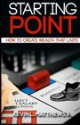 Starting Point: How To Create Wealth That Lasts Cover Image