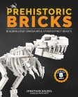 Prehistoric Bricks: Building LEGO Dinosaurs & Other Extinct Beasts Cover Image